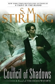 The Council of Shadows - A Novel of the Shadowspawn ebook by S. M. Stirling