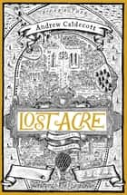 Lost Acre - Rotherweird Book III 電子書 by Andrew Caldecott