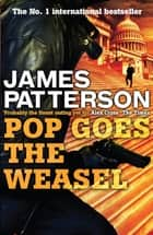 Pop Goes the Weasel eBook by James Patterson, James Patterson