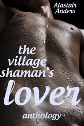 The Village Shaman's Lover ebook by Alastair Anders