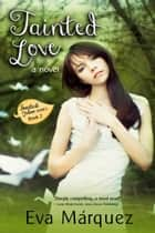 Tainted Love ebook by Eva Márquez