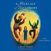 A Necklace of Raindrops - and Other Stories audiobook by Joan Aiken