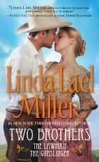 Two Brothers - The Lawman/The Gunslinger ebook by Linda Lael Miller