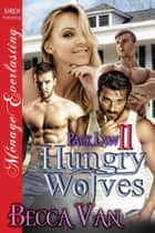Hungry Wolves ebook by Becca Van