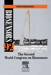Biosensors 92 Proceedings: The Second World Congress on Biosensors ebook by Heineman, W.R.