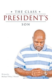 The Class President's Son ebook by 'Petey' Powell