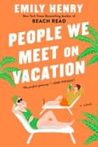 People We Meet on Vacation ebook by