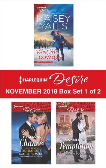 Harlequin Desire November 2018 - Box Set 1 of 2 - Want Me, Cowboy\The Second Chance\A Christmas Temptation ebook by Maisey Yates,Catherine Mann,Karen Booth
