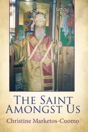 The Saint Amongst Us ebook by Christine Marketos-Cuomo
