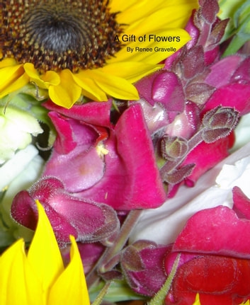 A Gift of Flowers ebook by Renee Gravelle