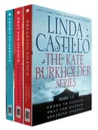 The Kate Burkholder Series, Books 1-3 - Sworn to Silence, Pray for Silence, Breaking Silence ebook by Linda Castillo