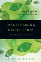Transforming Discipleship ebook by Greg Ogden