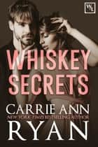 Whiskey Secrets ebook by Carrie Ann Ryan