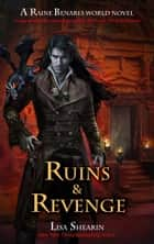 Ruins & Revenge - A Raine Benares World Novel, #9 ebook by Lisa Shearin