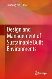 Design and Management of Sustainable Built Environments ebook by Runming Yao