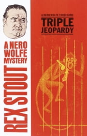 Triple Jeopardy ebook by Rex Stout
