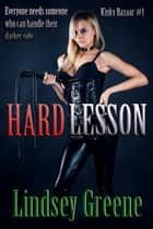 Hard Lesson ebook by Lindsey Greene