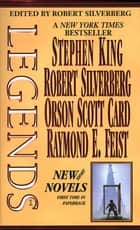 Legends-Vol. 1 Stories By The Masters of Modern Fantasy ebook by Stephen King, Robert Silverberg, Orson Scott Card,...