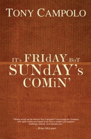 It's Friday but Sunday's Comin ebook by Tony Campolo