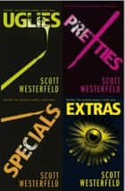 Uglies Quartet: Uglies; Pretties; Specials; Extras ebook by Scott Westerfeld