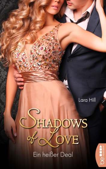 Ein heißer Deal - Shadows of Love ebook by Lara Hill
