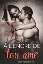 À l'encre de ton âme eBook by Carrie Ann Ryan