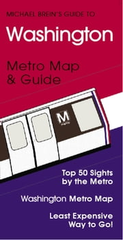 Washington, DC Travel Guide - Metro Map & Guide ebook by Michael Brein,Penelope Franklin