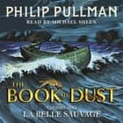 La Belle Sauvage: The Book of Dust Volume One audiobook by Philip Pullman