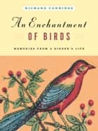 An Enchantment of Birds ebook by Richard Cannings