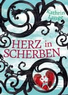 Herz in Scherben ebook by Kathrin Lange