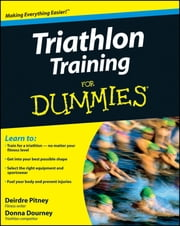 Triathlon Training For Dummies ebook by Deirdre Pitney, Donna Dourney