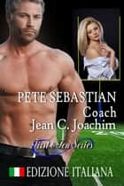 Pete Sebastian, Coach (Edizione Italiana) ebook by Jean Joachim