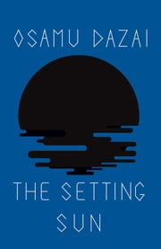 The Setting Sun ebook by Osamu Dazai,Donald Keene
