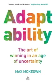 Adaptability - The Art of Winning In An Age of Uncertainty ebook by Max McKeown