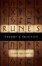 Runes: Theory and Practice ebook by Galina Krasskova