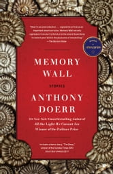 Memory Wall - Stories ebook by Anthony Doerr