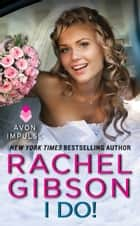 I Do! ebook by Rachel Gibson