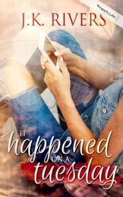It Happened On a Tuesday - #MeetCute Series ebook by JK Rivers