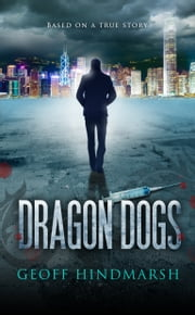 Dragon Dogs ebook by Geoff Hindmarsh