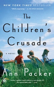 The Children's Crusade - A Novel ebook by Ann Packer