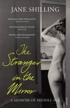 The Stranger in the Mirror ebook by Jane Shilling