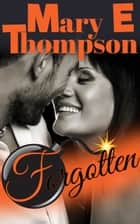 Forgotten - BBW romantic suspense ebook by Mary E Thompson