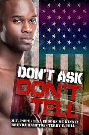 Don't Ask, Don't Tell ebook by M.T. Pope,Tina Brooks McKinney,Brenda Hampton,Terry  E. Hill
