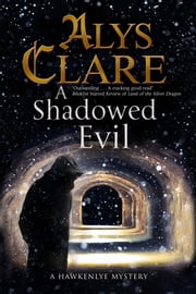 A Shadowed Evil - A Medieval Mystery ebook by Alys Clare