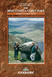 The Irish Coast to Coast Walk - Dublin to Bray Head ebook by Paddy Dillon