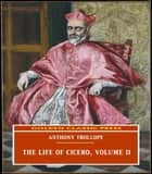The Life of Cicero, Volume II ebook by Anthony Trollope