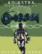 AD ASTRA: - Beginnings ebook by Ollie Bourque