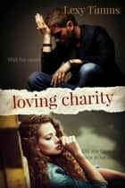 Loving Charity ebook by Lexy Timms