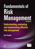 Fundamentals of Risk Management ebook by Paul Hopkin,Institute of Risk Management