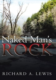 Naked Man's Rock ebook by Richard A. Lewis